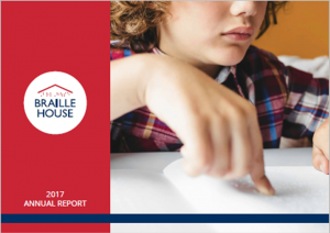 Cover of 2017 Annual Report - Braille House logo, title, photo of blind boy reading braille