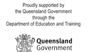Proudly Supported by the Queensland Government through the Department of Education & Training